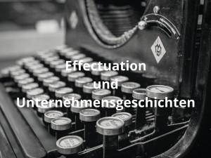 Effectuation und Unternehmensgeschichten